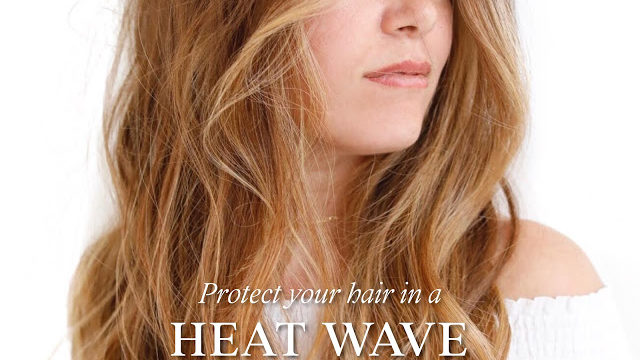 Protect Your Hair In a Heat Wave